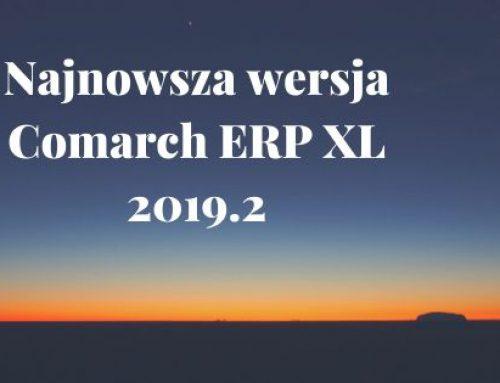 Najnowsza wersja Comarch ERP XL 2019.2