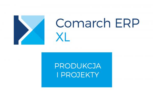 Comarch ERP XL Produkcja i Projekty
