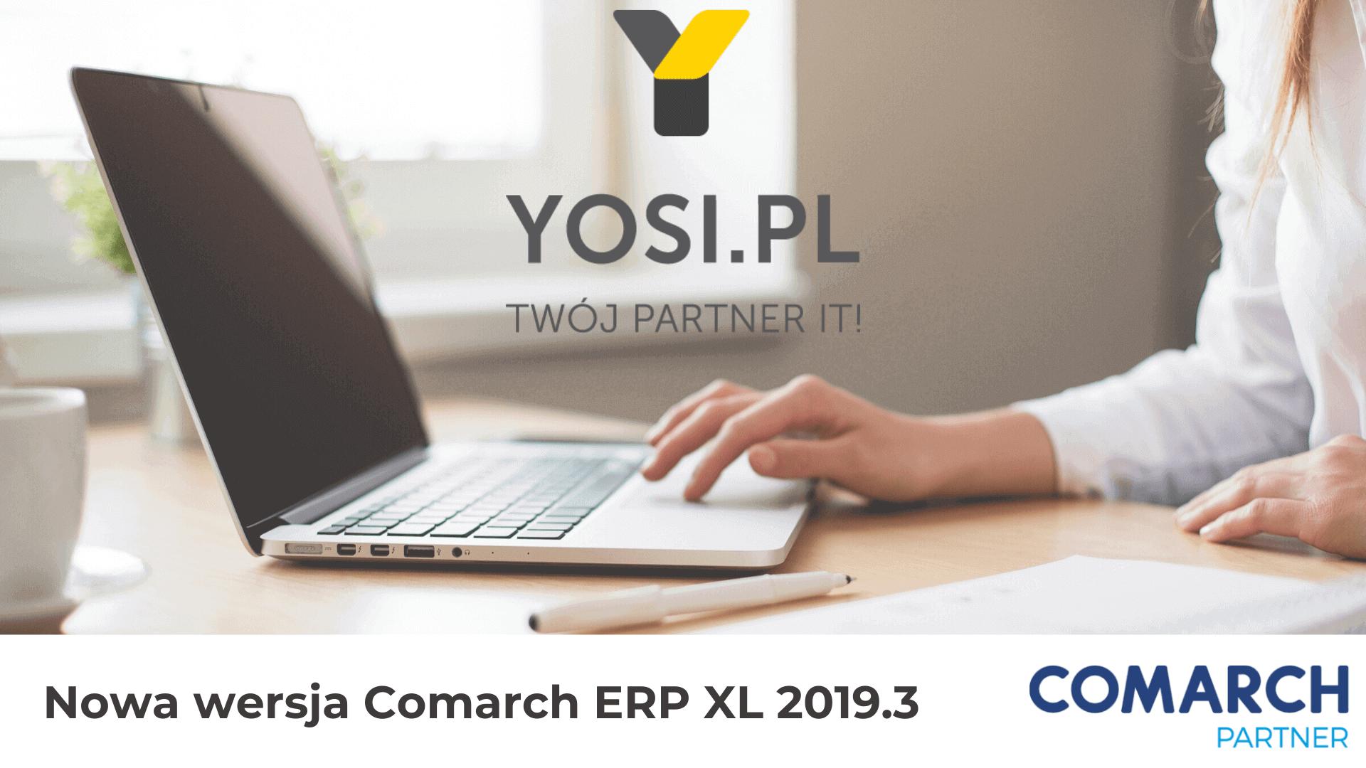 Nowa wersja Comarch XL - YOSI.PL Twój Partner )